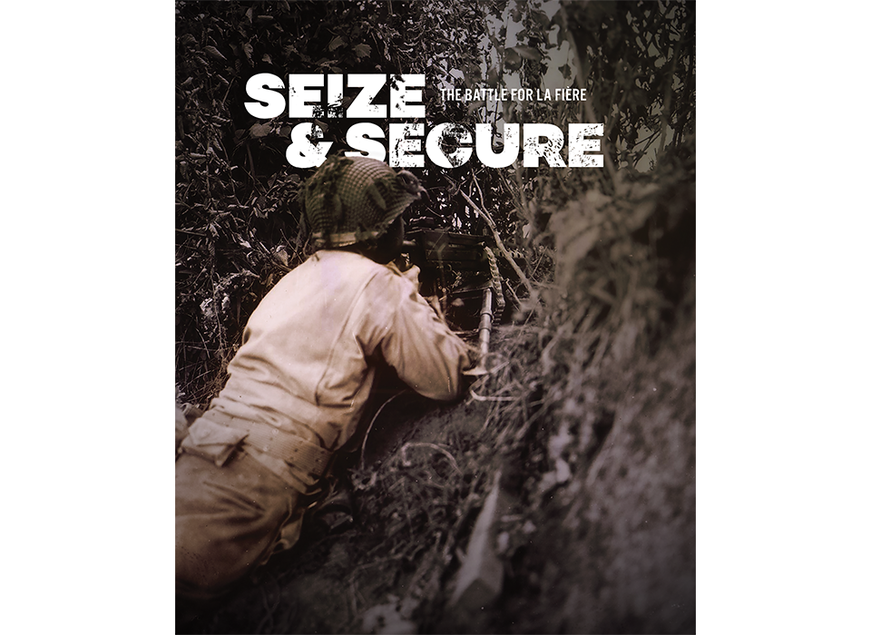 """""""Seize & Secure: The Battle for La Fière""""   The National WWII Museum   New Orleans"""